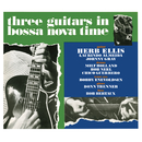 Three Guitars In Bossa Nova Time/Herb Ellis