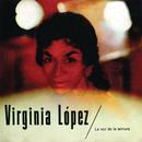 Virginia López - La Voz De La Ternura/Virginia López