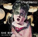 She Bop (GK Dark Invasion Mix)/Matisse