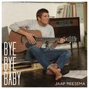 Bye Bye Baby/Jaap Reesema