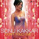 Don't Touch Me/Sonu Kakkar