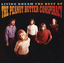 Living Dream: The Best Of The Peanut Butter Conspiracy/The Peanut Butter Conspiracy