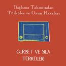 Gurbet ve Sıla Türküleri/Baglama Takimindan