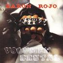 Volumen Brutal (Remasterizado)/Baron Rojo