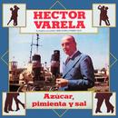 Azucar Pimienta y Sal/Héctor Varela