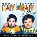 Famalam Jam (Prod. Schlachthofbronx)/Gnucci Banana