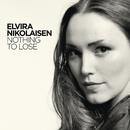 Nothing To Lose (Radio Edit)/Elvira Nikolaisen