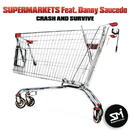 Crash And Survive feat.Danny Saucedo/Supermarkets