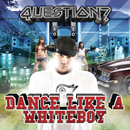 Dance Like A Whiteboy (Clean Version)/Question
