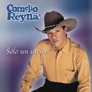 Sólo un Sueño/Cornelio Reyna Jr.