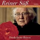 Dunkelrote Rosen/Reiner Süß