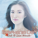 Love To Love Acoustic/Stephanie Dan