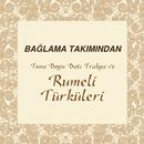 Tuna Boyu Batı Trakya ve Rumeli Türküleri/Baglama Takimindan