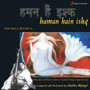 Haman Hain Ishq/Shubha Mudgal