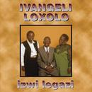 Izwi Legazi/Ivangeli Loxolo