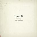 Institution (single edit)/Isam B
