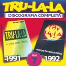 Tru La La: Discografia Completa, Vol. 7/Tru La La