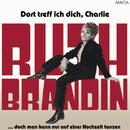 Dort treff ich dich, Charly/Ruth Brandin