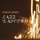 Jazzeastern/Osman Ismen