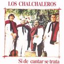 Si De Cantar Se Trata/Los Chalchaleros