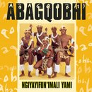 Ngiyayifunimali/Abagqobhi
