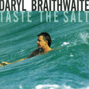 Taste The Salt/Daryl Braithwaite