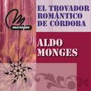 El Trovador Romantico De Cordoba/Aldo Monges