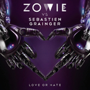 Love Or Hate (Zowie Vs. Sebastien Grainger)/Zowie