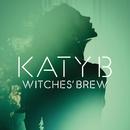 Witches Brew/Katy B