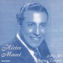 Mis 30 Mejores Tangos/Hector Maure