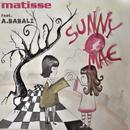 Sunny Mae (Feat. Adriana Babali)/Matisse