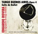 Tango Buenos Aires - Opus 4 - Suite de Ballet/Eduardo Rovira