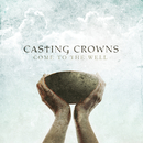Come To The Well/Casting Crowns