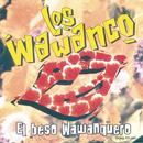 El Beso Wawanquero/Los Wawanco