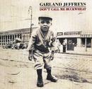 Don't Call Me Buckwheat/Garland Jeffreys