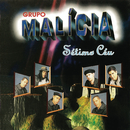 Sétimo Céu/Grupo Malícia