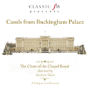 Carols From Buckingham Palace/Choir Of The Chapel Royal