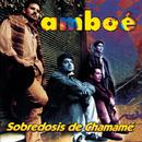 Sobredosis De Chamame/Amboé