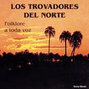 Folklore A Toda Voz/Los Trovadores Del Norte
