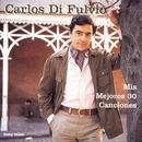 Mis Mejores 30 Canciones/Carlos Di Fulvio