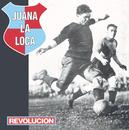 Revolución/Juana La Loca