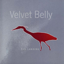 The Landing/Velvet Belly