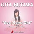 Ayo (Come On)/Gita Gutawa