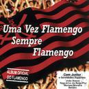 Uma Vez Flamengo, Sempre Flamengo/Junior