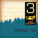 Jazz Caliente: Swing 39 - 3/Swing 39