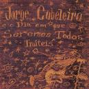 Jorge Cabeleira e o Dia em Que Seremos Todos Inúteis/Jorge Cabeleira