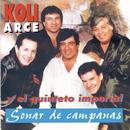Sonar De Campanas/Koli Arce Y Su Quinteto Imperial