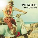 Miss Chatting/Indra Bekti