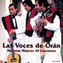 Nuestras Mejores 30 Canciones/Las Voces de Orán
