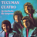 Ay Muchacha Flor Temprana/Tucuman Cuatro
